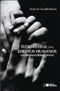 Teoria Geral dos Direitos Humanos na Ordem Internacional